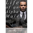 Life of an Alpha Male: An Untraditional Love Story