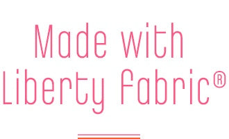 Made with Liberty fabric®