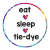 Eat. Sleep. Tie-Dye.