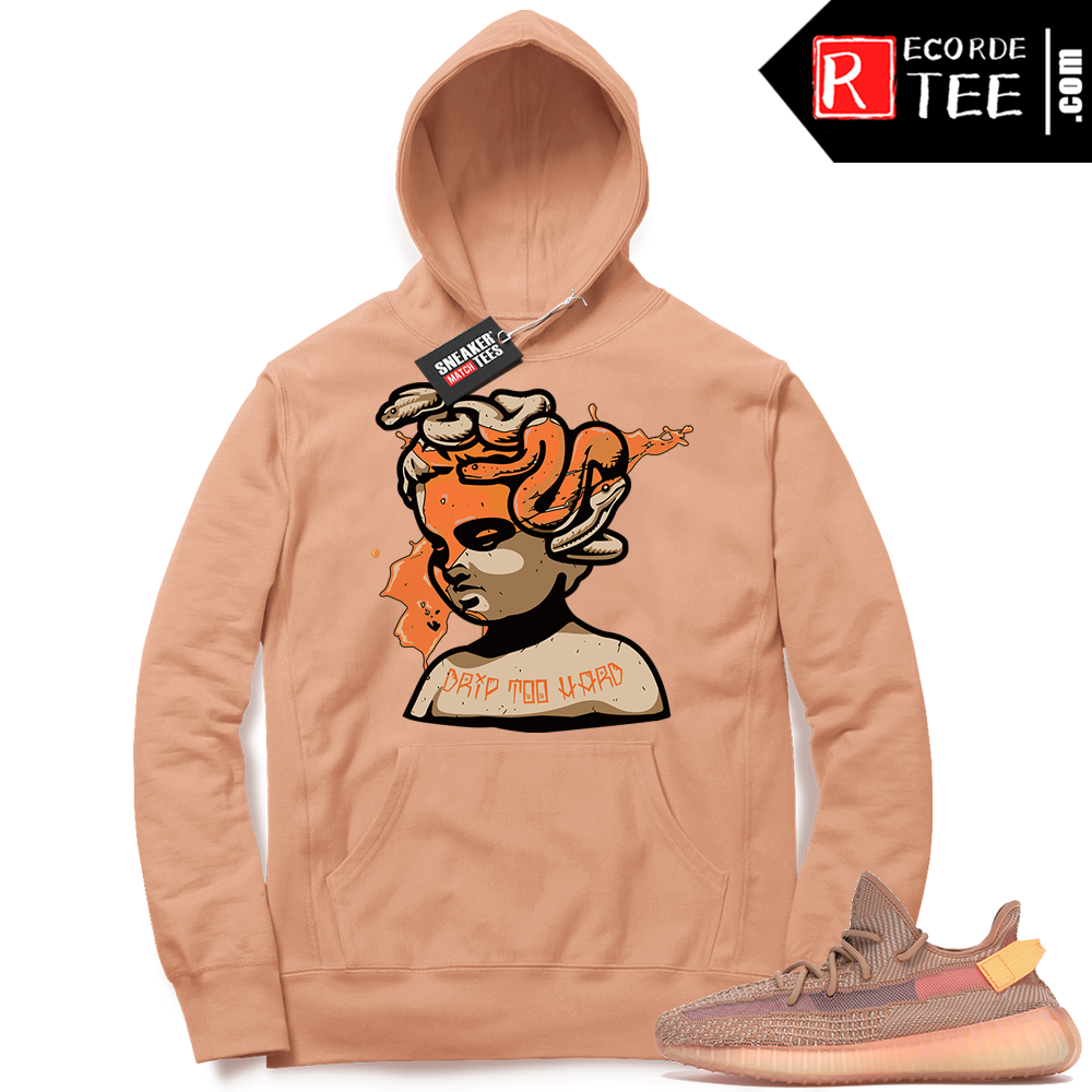Yeezy 350 Clay | Drip Too Hard | Light Clay Hoodie