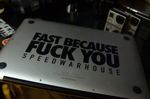 FAST CAUSE FUCK YOU DECAL