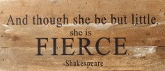 And though she be little..... Wall Plaque