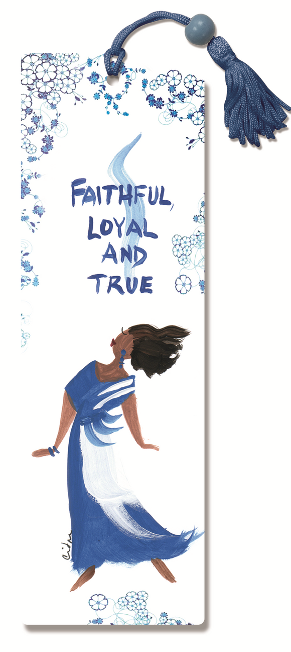 Faithful, Loyal and True Bookmark