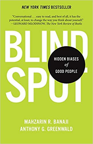 Blindspot: Hidden Biases of Good People by Mahzarin R. Banaji and Anthony Greenwald