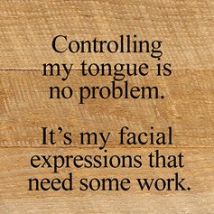 Controlling My Tongue Is No Problem.  It's my.... Wall Plaque