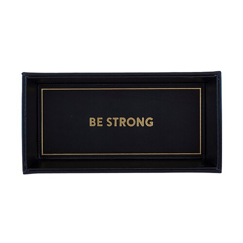 Valet Tray - Be Strong