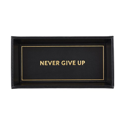 Valet Tray - Never Give Up