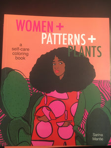 """WOMEN + PATTERNS + PLANTS"" A Self-Care Coloring Book"
