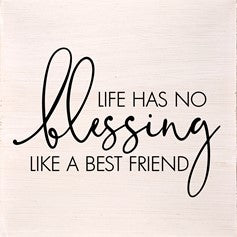 Life has no blessing like.... Wall Plaque
