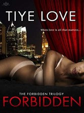 Forbidden by Tiye Love