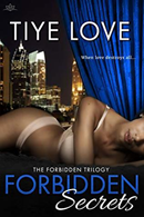 Forbidden Secrets by Tiye Love