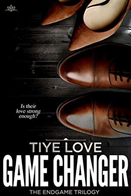 Game Changer by Tiye Love