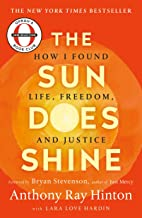 The Sun Does Shine: How I Found Life, Freedom, and Justice by Anthony Ray Hinton