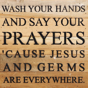 Wash Your Hands and Say Your Prayers.....Wall Plaque