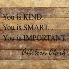 You is kind. You is smart. Wall Plaque