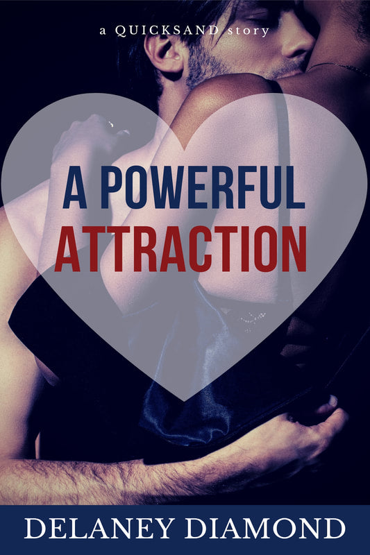 A Powerful Attraction by Delaney Diamond