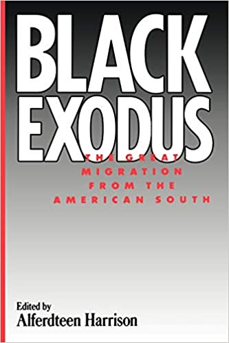 Black Exodus: The Great Migration from the American South