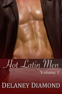 Hot Latin Men, Vol. I by Delaney Diamond