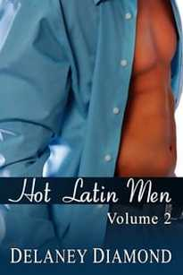 Hot Latin Men, Vol. II by Delaney Diamond