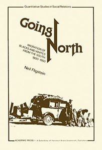 Going north, migration of Blacks and whites from the South, 1900-1950 (Quantitative studies in social relations)