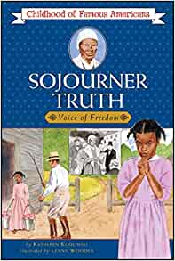 Childhood of Famous Americans: Sojourner Truth by Kathleen Kudlinski