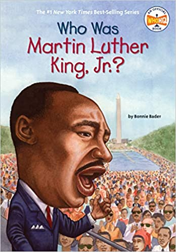 Who Was Martin Luther King, Jr? by Bonnie Bader
