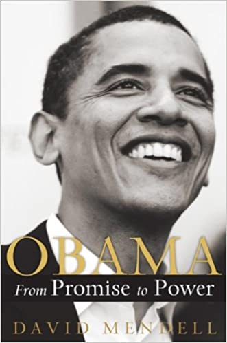 Obama From Promise to Power by David Mendell