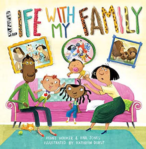 Life with my Family by Renee Hooker and Karl Jones