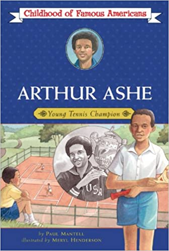 Childhood of Famous Americans: Arthur Ashe by Paul Mantell