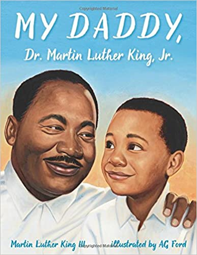 My Daddy, Dr. Martin Luther King, Jr by Martin Luther King III