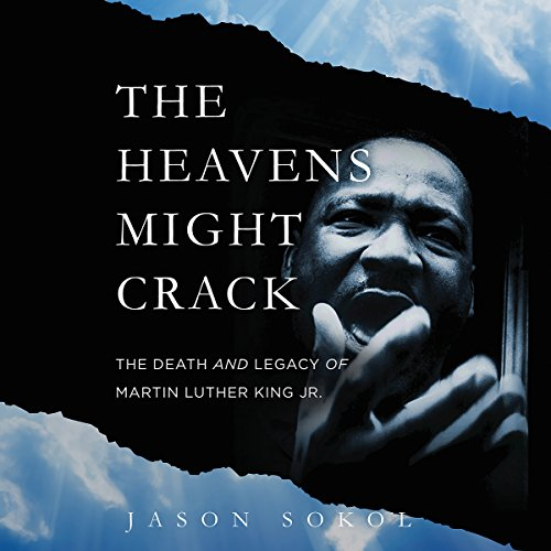 The Heavens Might Crack by Jason Sokol