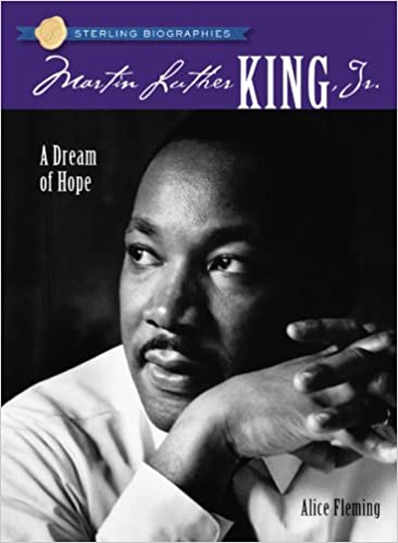 Martin Luther King Jr A Dream of Hope by Alice Fleming