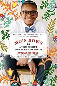 Mo's Bows (Startup Success) by Moziah Bridges/Tramica Morris