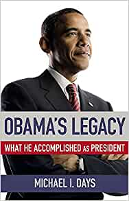 Obama's Legacy by Michael I. Days