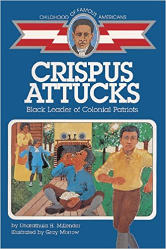Childhood of Famous Americans: Crispus Attucks by Dharathula H Millender