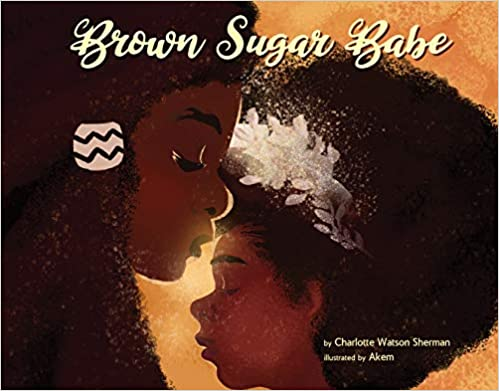 Brown Sugar Babe by Charlotte Watson Sherman