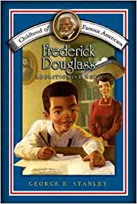 Childhood of Famous Americans: Frederick Douglass by George E Stanley