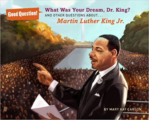 What Was Your Dream, Dr. King by Mary Kay Carson