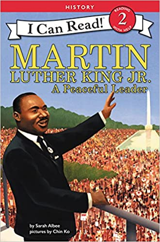 Martin Luther King Jr A Peaceful Leader by Sarah Albee