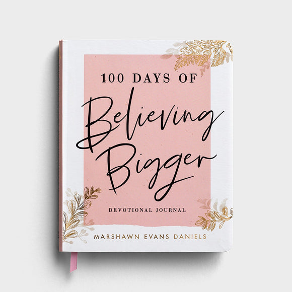 100 Days of Believing Bigger Devotional Journal