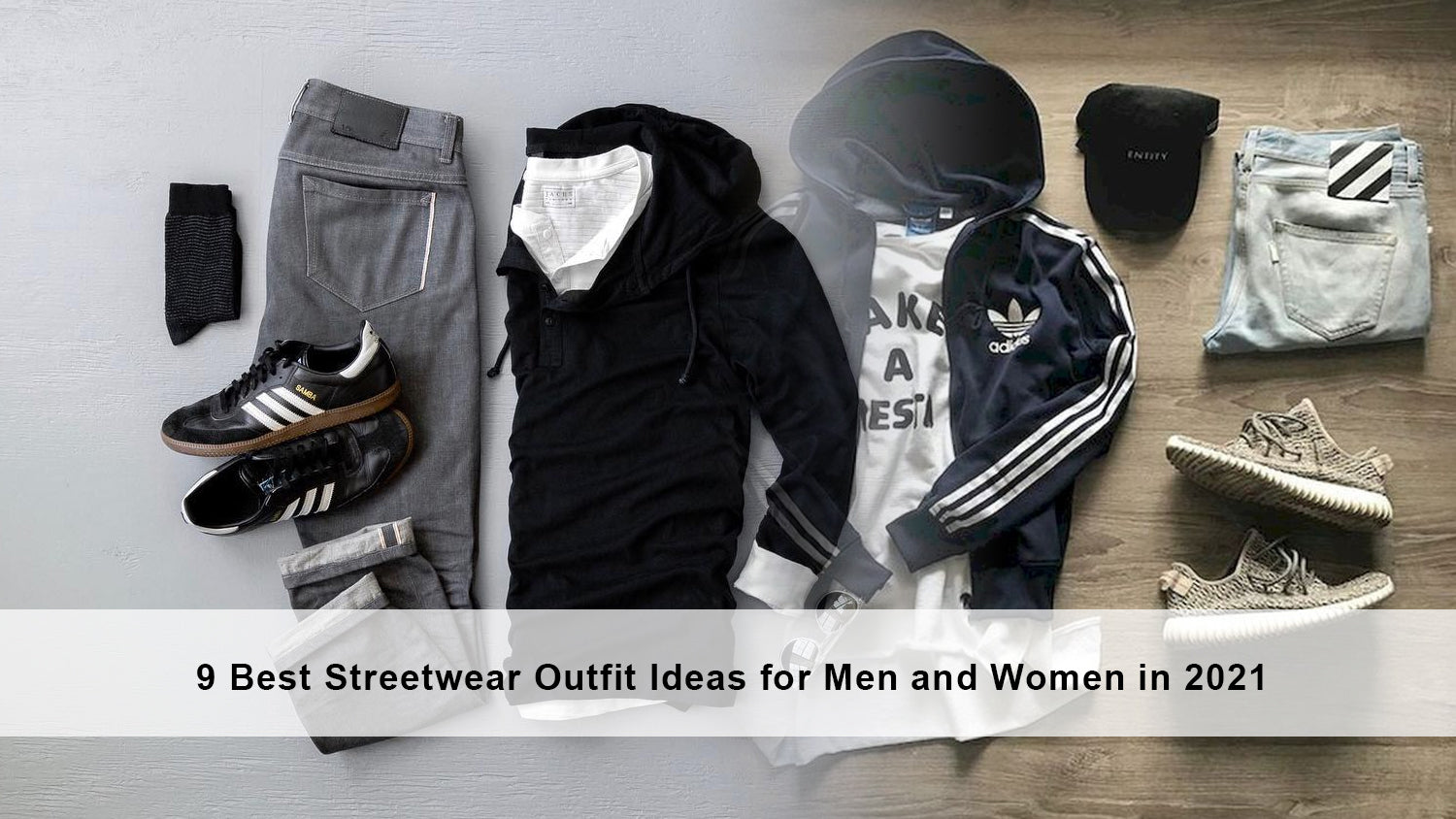 9 Best Streetwear Outfit Ideas for Men and Women in 2021