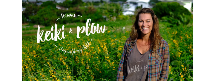 ʻOhana Fun: Grow! with Heather Mohr of Keiki and Plow