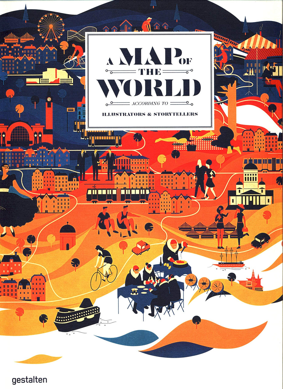 Map of the World: The World According to Illustrators and Storytellers, A  (Updated & Extended Version)
