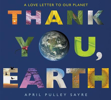 Thank You, Earth: A Love Letter to Our Planet (pb)