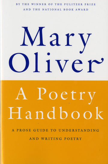 Poetry Handbook, A, by Mary Oliver (1st Ed.)