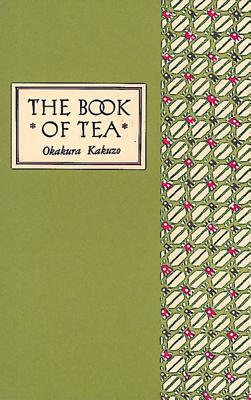 Book of Tea Classic Edition, The