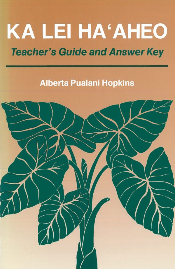 Ka Lei Haaheo: Beginning Hawaiian (Teacher's Guide and Answer Key)
