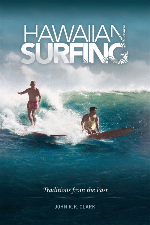 Hawaiian Surfing: Traditions from the Past