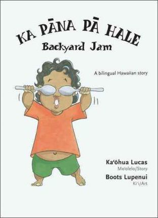 Ka Pana Pa Hale / Backyard Jam (bilingual)
