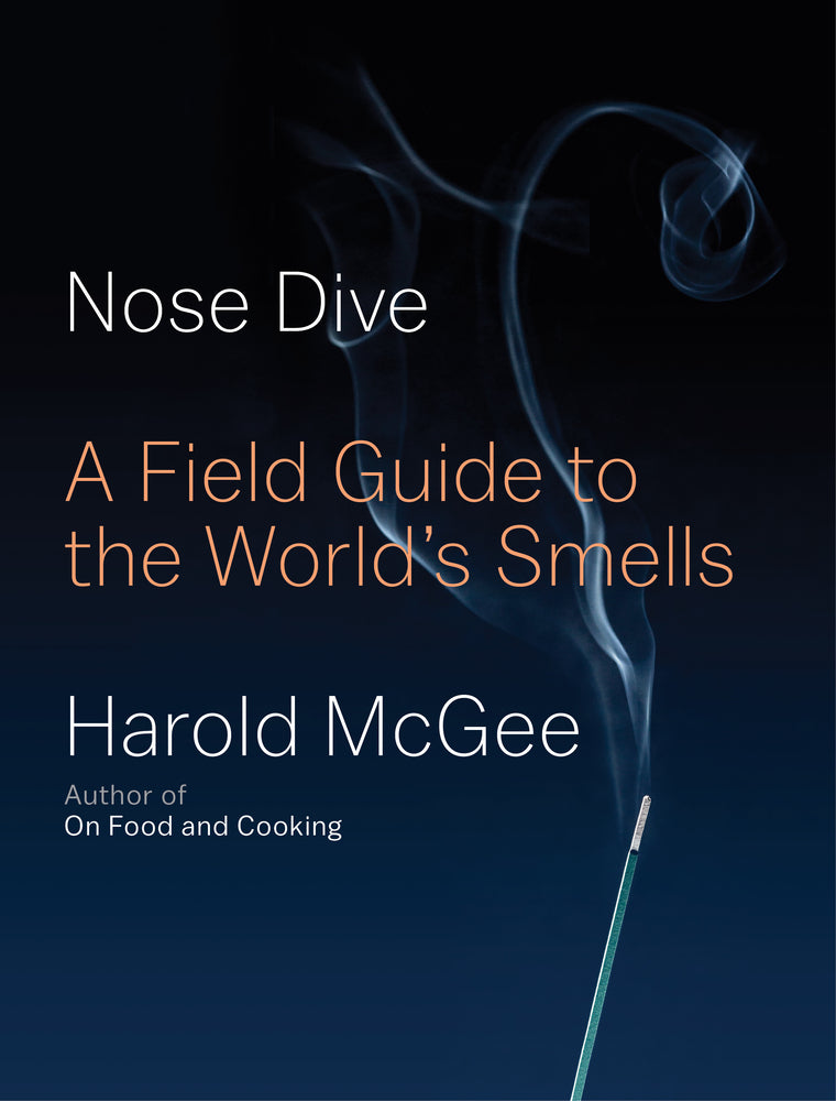 Nose Dive: A Field Guide to the World's Smells